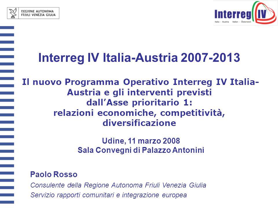 Interreg IV Italia-Austria 2007-2013 Il nuovo Programma Operativo Interreg IV Italia- Austria e gli interventi previsti dallAsse prioritario 1: relazi