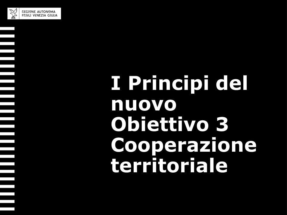 I Principi del nuovo Obiettivo 3 Cooperazione territoriale