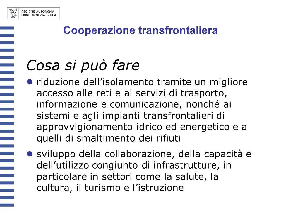 Cooperazione transfrontaliera Cosa si può fare riduzione dellisolamento tramite un migliore accesso alle reti e ai servizi di trasporto, informazione