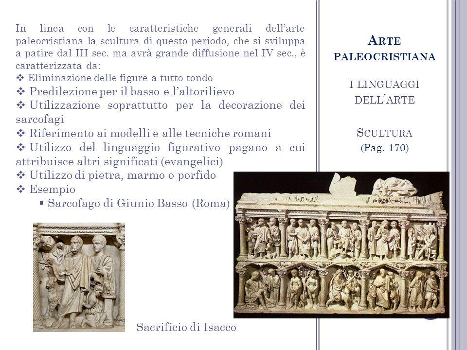 I LINGUAGGI DELL ARTE PITTURA A RTE PALEOCRISTIANA Le prime immagini dipinte dellarte paleocristiana si trovano sulle pareti delle catacombe.