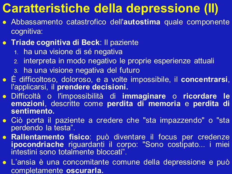 Caratteristiche della depressione (III) Depressione agitata: il grado di agitazione e mobilitazione è estremo, portando il paziente a un serio rischio di suicidio.