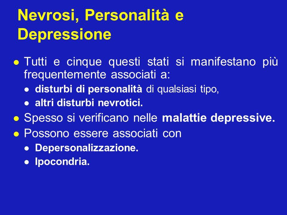 Nevrosi, Personalità e Depressione Tutti e cinque questi stati si manifestano più frequentemente associati a: disturbi di personalità di qualsiasi tip