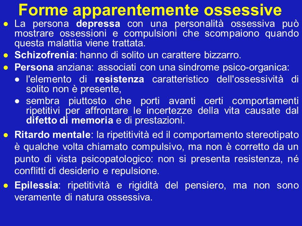 Forme apparentemente ossessive La persona depressa con una personalità ossessiva può mostrare ossessioni e compulsioni che scompaiono quando questa ma