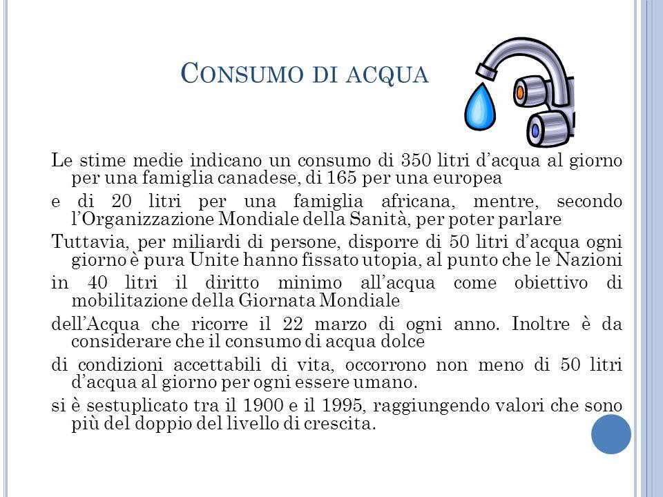 U N PO DI DATI LItalia è il Paese che consuma più acqua in Europa, il terzo al mondo dopo Canada e Stati Uniti. Parte di questo consumo è dovuto dall