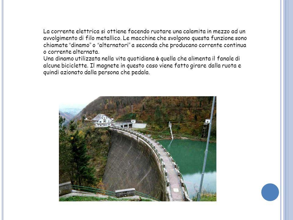 Le dighe Le dighe sono opere di sbarramento dei corsi d acqua che servono a formare dei serbatoi (laghi artificiali o invasi) che hanno almeno uno dei