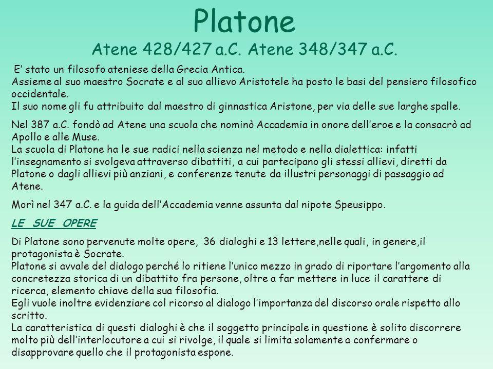 Platone Atene 428/427 a.C.Atene 348/347 a.C. E stato un filosofo ateniese della Grecia Antica.