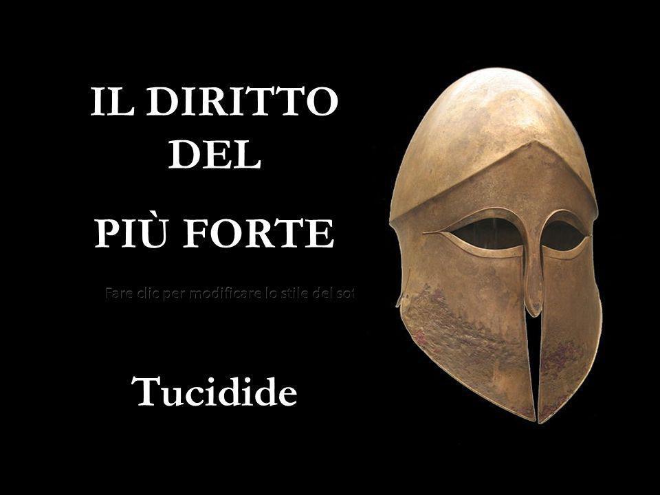IL DIRITTO DEL PIÙ FORTE Tucidide