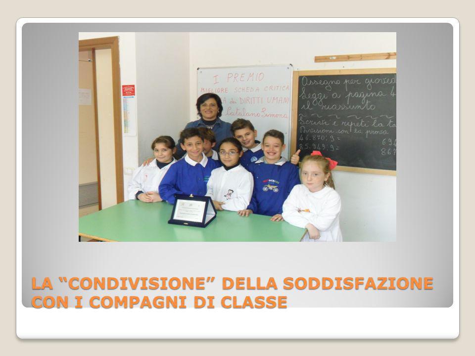 LA CONDIVISIONE DELLA SODDISFAZIONE CON I COMPAGNI DI CLASSE