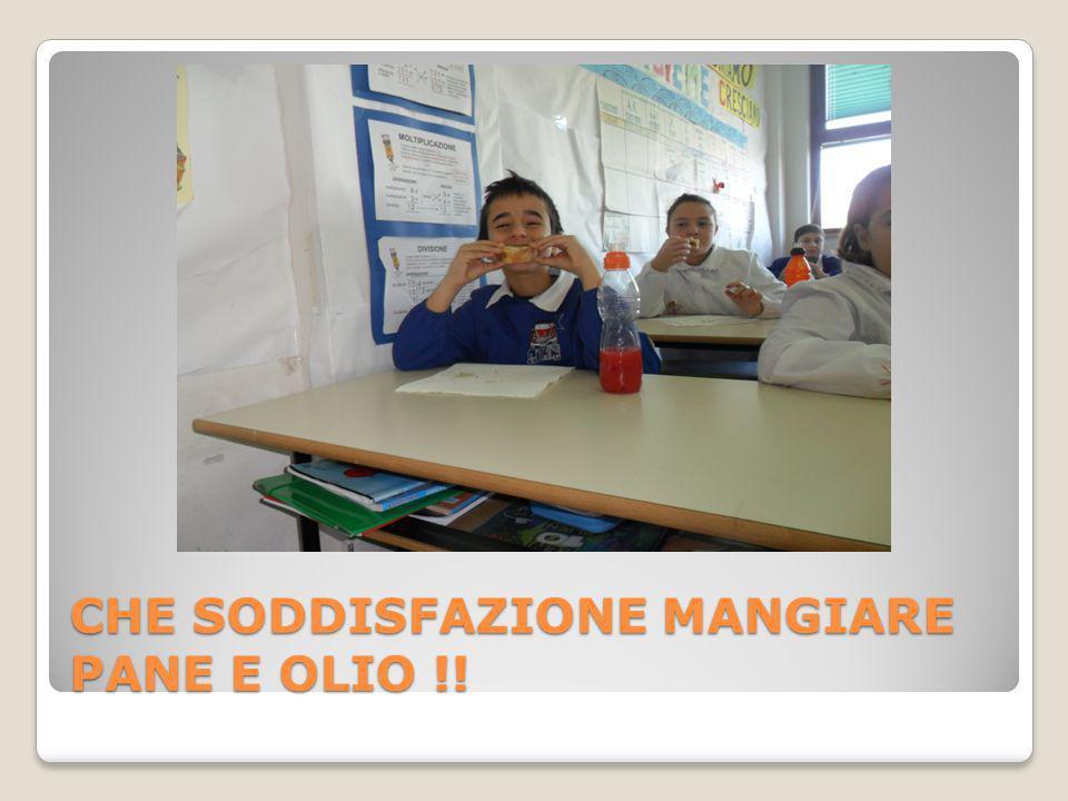 CHE SODDISFAZIONE MANGIARE PANE E OLIO !!