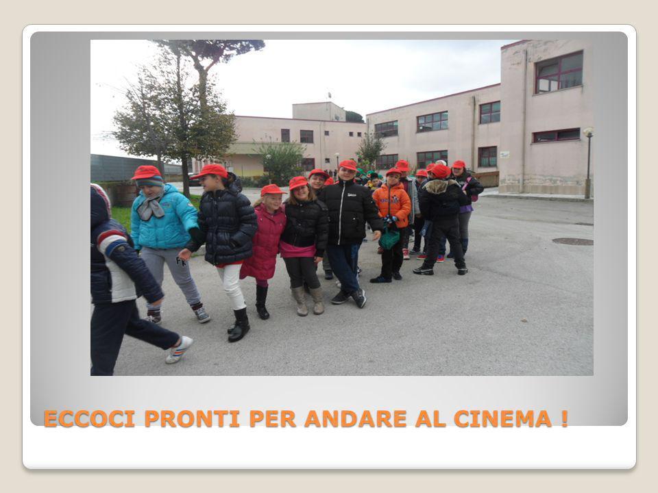 ECCOCI PRONTI PER ANDARE AL CINEMA !