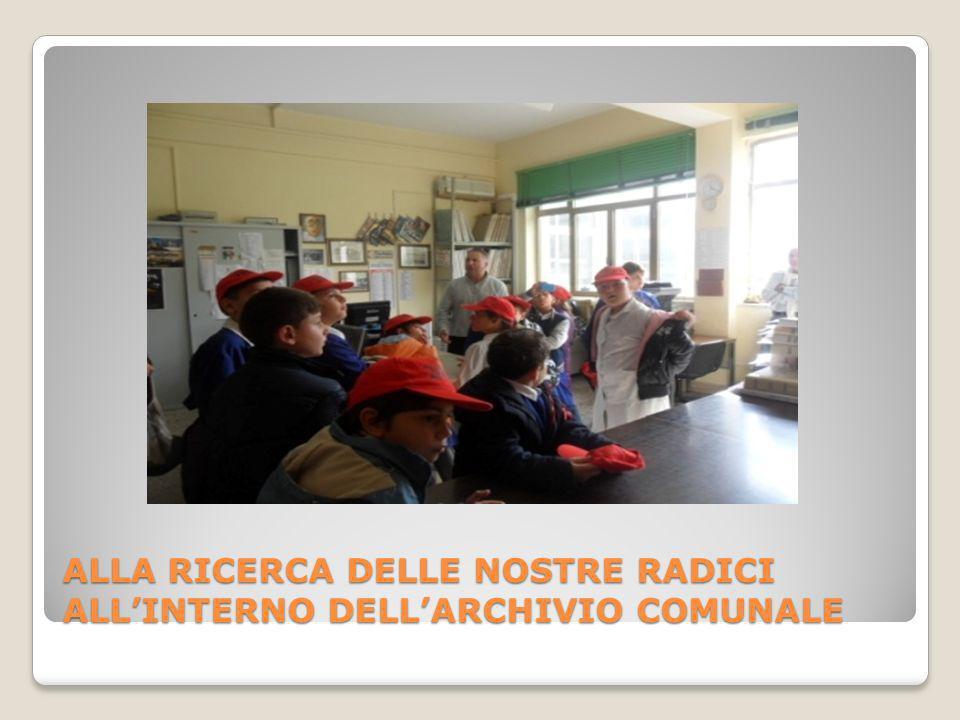 ALLA RICERCA DELLE NOSTRE RADICI ALLINTERNO DELLARCHIVIO COMUNALE