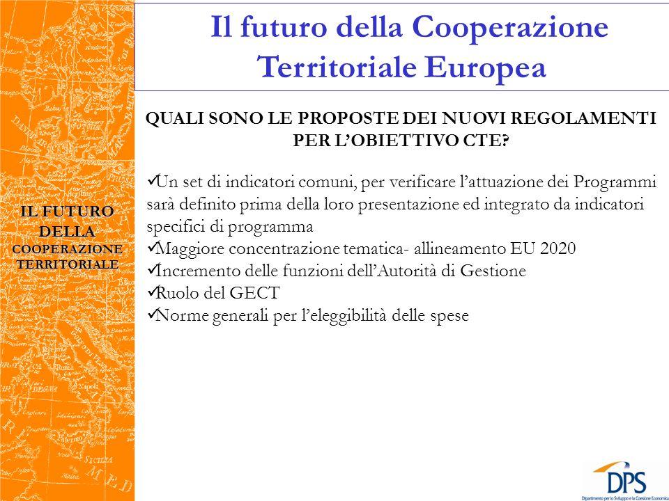 IL FUTURO DELLA COOPERAZIONE TERRITORIALE Il futuro della Cooperazione Territoriale Europea QUALI SONO LE PROPOSTE DEI NUOVI REGOLAMENTI PER LOBIETTIVO CTE.