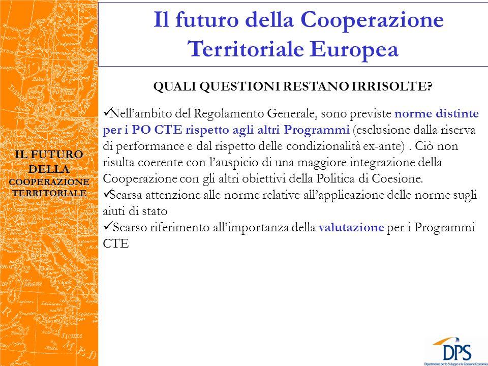 IL FUTURO DELLA COOPERAZIONE TERRITORIALE Il futuro della Cooperazione Territoriale Europea QUALI QUESTIONI RESTANO IRRISOLTE.