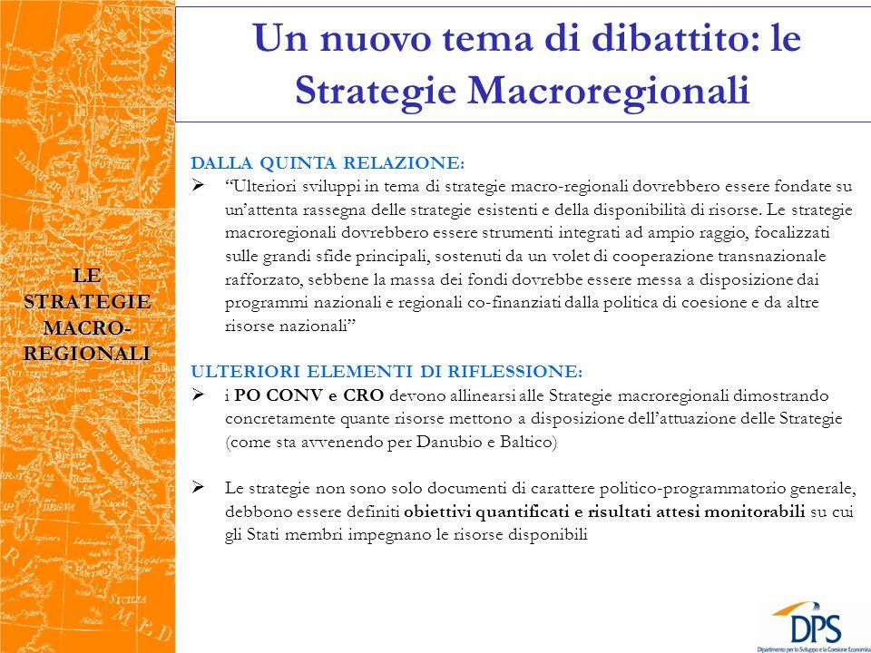 DALLA QUINTA RELAZIONE: Ulteriori sviluppi in tema di strategie macro-regionali dovrebbero essere fondate su unattenta rassegna delle strategie esistenti e della disponibilità di risorse.