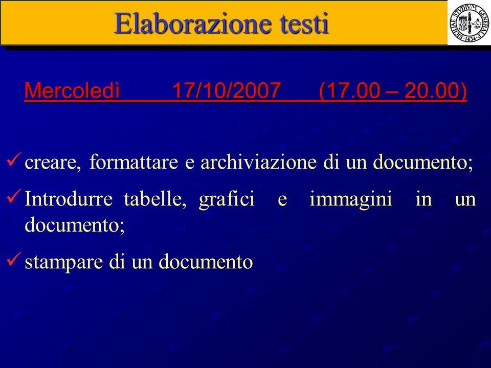 Elaborazione testi creare, formattare e archiviazione di un documento; Introdurre tabelle, grafici e immagini in un documento; stampare di un document