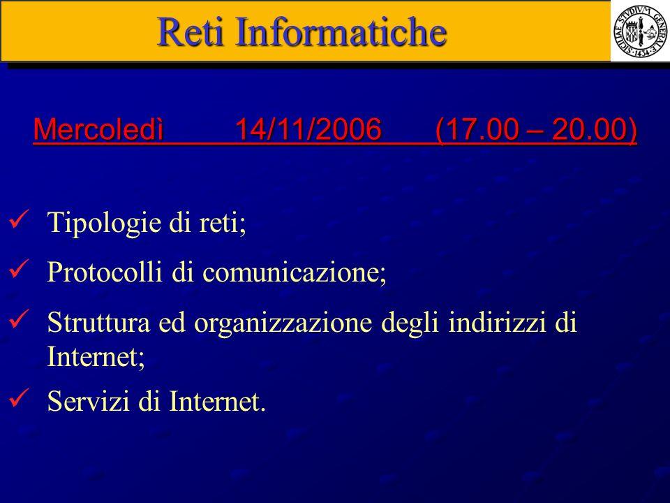 Reti Informatiche Tipologie di reti; Protocolli di comunicazione; Struttura ed organizzazione degli indirizzi di Internet; Servizi di Internet. Mercol