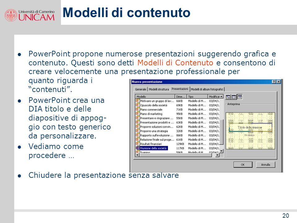 19 Modelli di struttura Alla creazione di una nuova DIA si può scegliere un MODELLO STRUTTURA per dare alla DIA un aspetto estetico più professionale