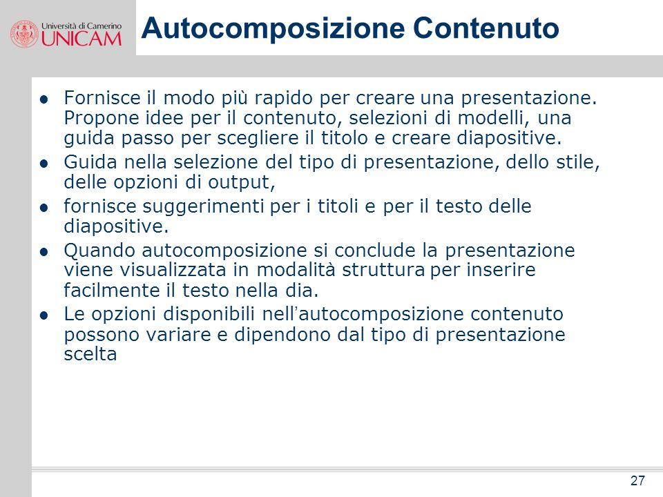 26 Visualizzazione Presentazione La visualizzazione Presentazione diapositive è quella in cui viene correntemente visualizzata questa presentazione. S