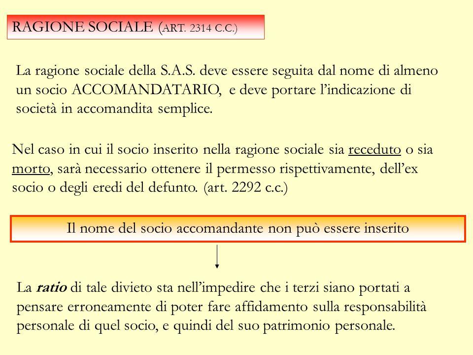 ATTO COSTITUTIVO (ART.2316 C.C.) DEVE INDICARE DISTINTAMENTE QUALI SONO I SOCI ACCOMANDANTI E QUALI ACCOMANDATARI. Latto deve essere REGISTRATO presso