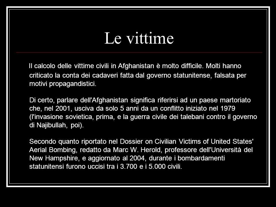 Le vittime Il calcolo delle vittime civili in Afghanistan è molto difficile.