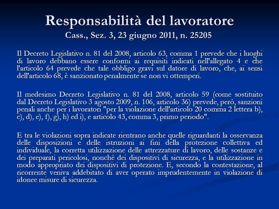 Responsabilità del lavoratore Cass., Sez.4, 22 dicembre 2011, n.