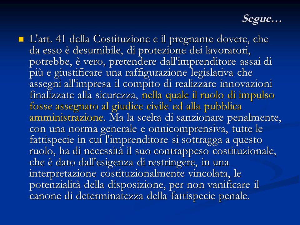 ThyssenKrupp Tribunale di Torino, 14 novembre 2011 La Corte non ignora una ipotizzabile difficoltà, per il datore di lavoro, di conoscere effettivamente come comportarsi - in particolare rispetto alla sua responsabilità penale - a fronte di un dovere generale di solidarietà e di una espressione di ampio contenuto quale quella di cui all art.