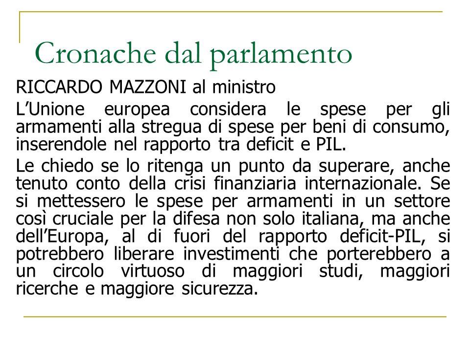 Cronache dal parlamento RICCARDO MAZZONI al ministro LUnione europea considera le spese per gli armamenti alla stregua di spese per beni di consumo, i
