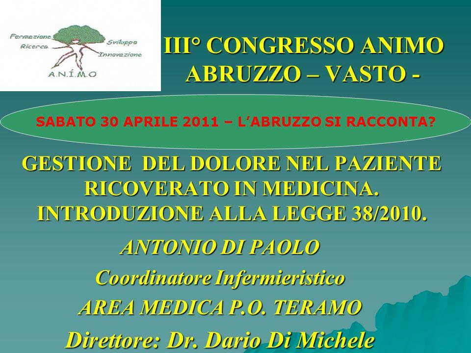 III° CONGRESSO ANIMO ABRUZZO – VASTO - GESTIONE DEL DOLORE NEL PAZIENTE RICOVERATO IN MEDICINA. INTRODUZIONE ALLA LEGGE 38/2010. III° CONGRESSO ANIMO
