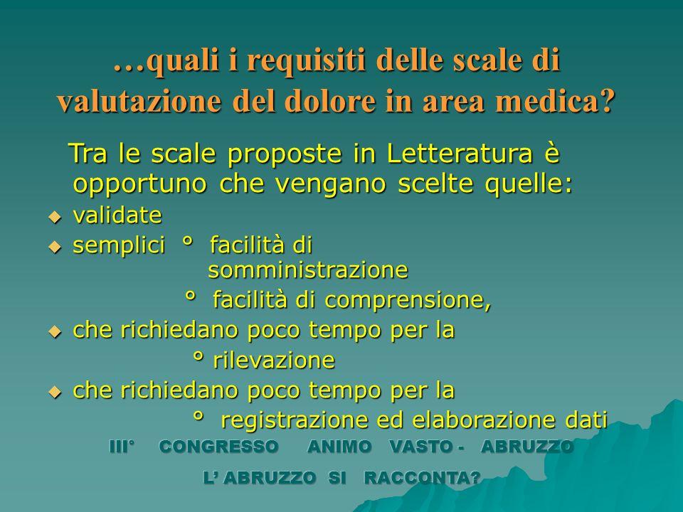 …quali i requisiti delle scale di valutazione del dolore in area medica? Tra le scale proposte in Letteratura è opportuno che vengano scelte quelle: T