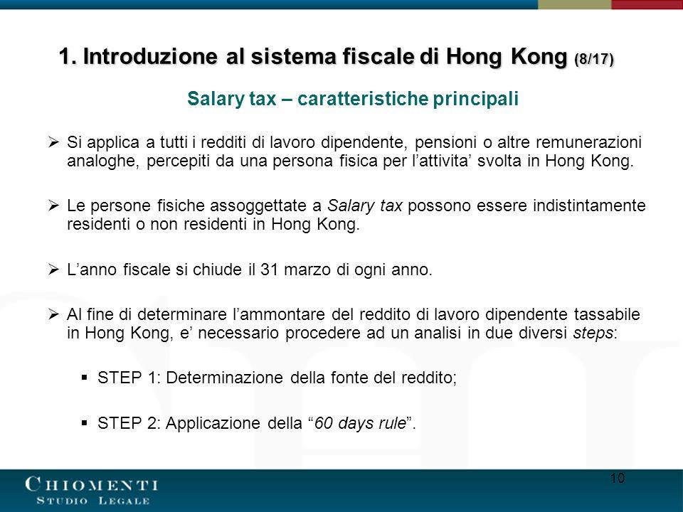 10 Salary tax – caratteristiche principali Si applica a tutti i redditi di lavoro dipendente, pensioni o altre remunerazioni analoghe, percepiti da un