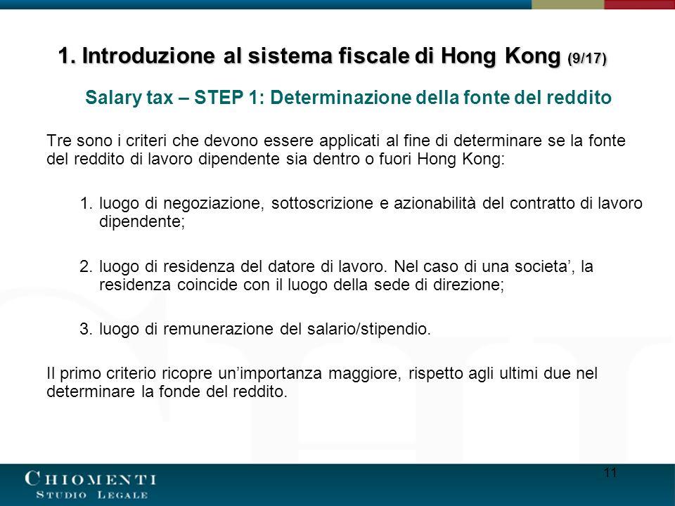 11 Salary tax – STEP 1: Determinazione della fonte del reddito Tre sono i criteri che devono essere applicati al fine di determinare se la fonte del r