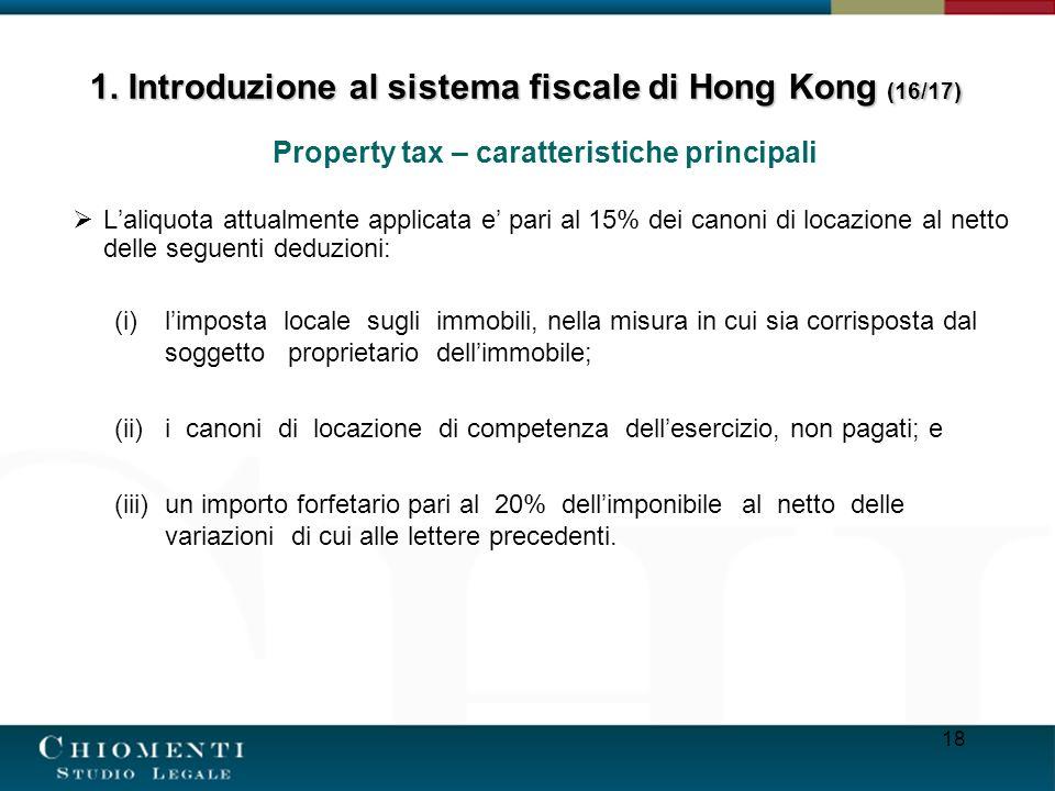 18 Property tax – caratteristiche principali Laliquota attualmente applicata e pari al 15% dei canoni di locazione al netto delle seguenti deduzioni: