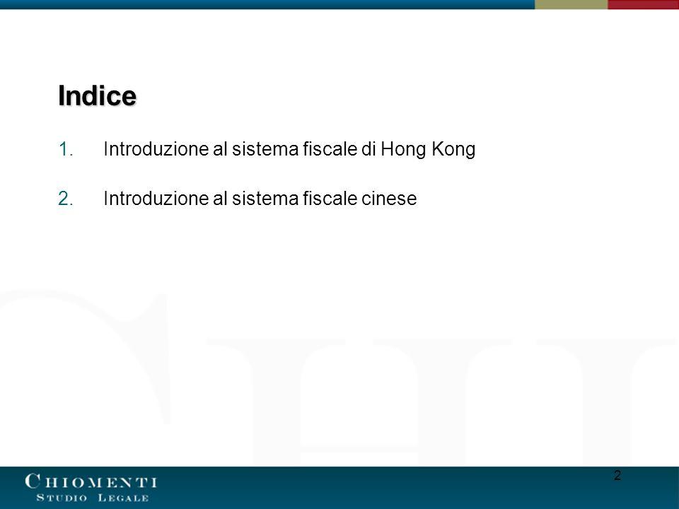 2 Indice 1.Introduzione al sistema fiscale di Hong Kong 2.Introduzione al sistema fiscale cinese