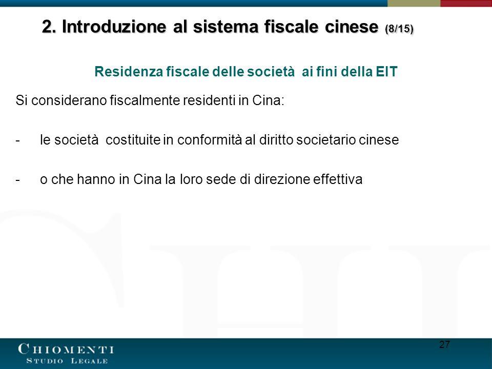 27 Residenza fiscale delle società ai fini della EIT Si considerano fiscalmente residenti in Cina: -le società costituite in conformità al diritto soc