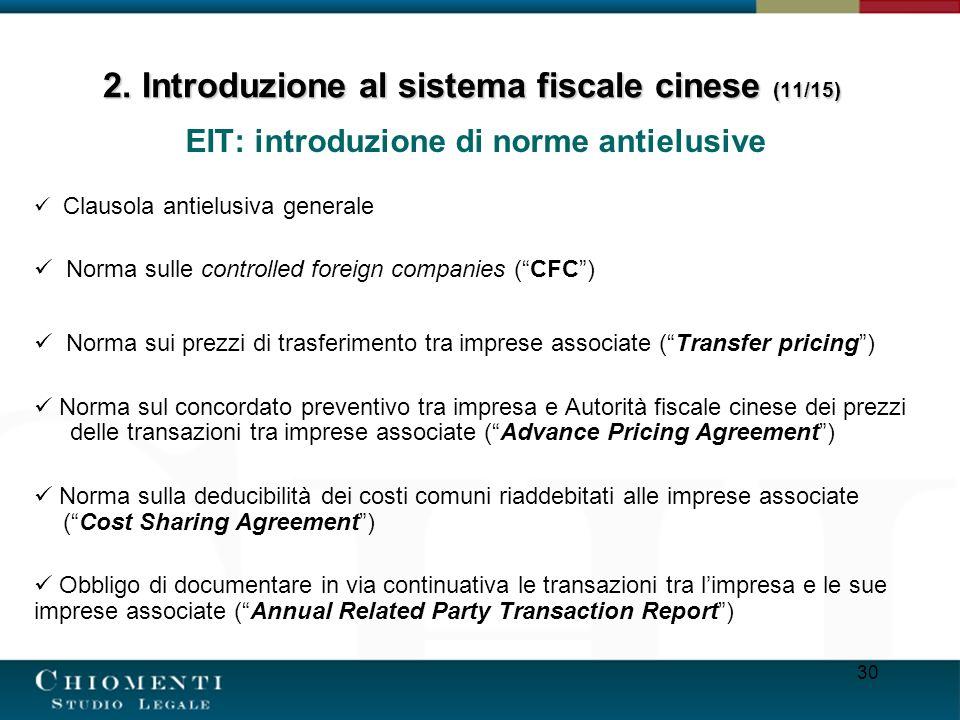 30 EIT: introduzione di norme antielusive Clausola antielusiva generale Norma sulle controlled foreign companies (CFC) Norma sui prezzi di trasferimen