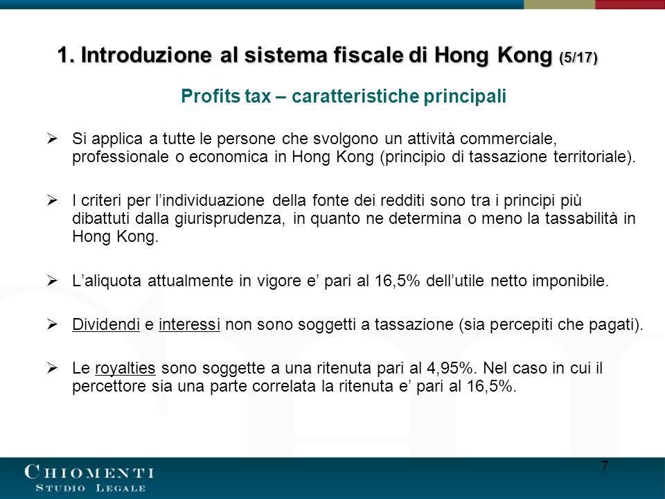 7 Profits tax – caratteristiche principali Si applica a tutte le persone che svolgono un attività commerciale, professionale o economica in Hong Kong