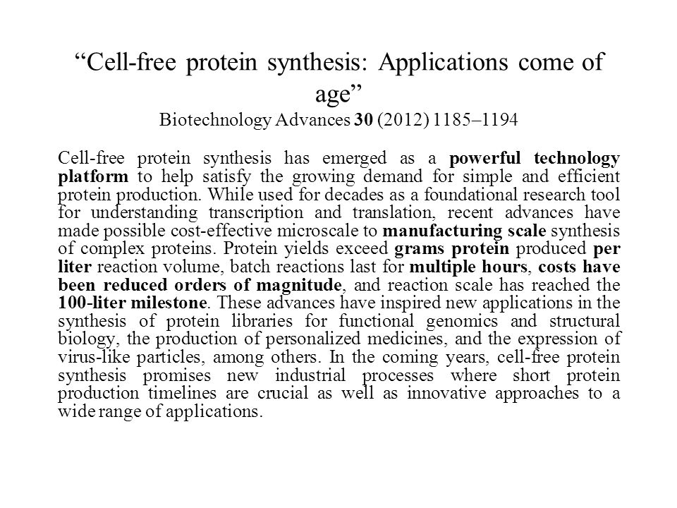 Cell-free protein synthesis: Applications come of age Biotechnology Advances 30 (2012) 1185–1194 Cell-free protein synthesis has emerged as a powerful