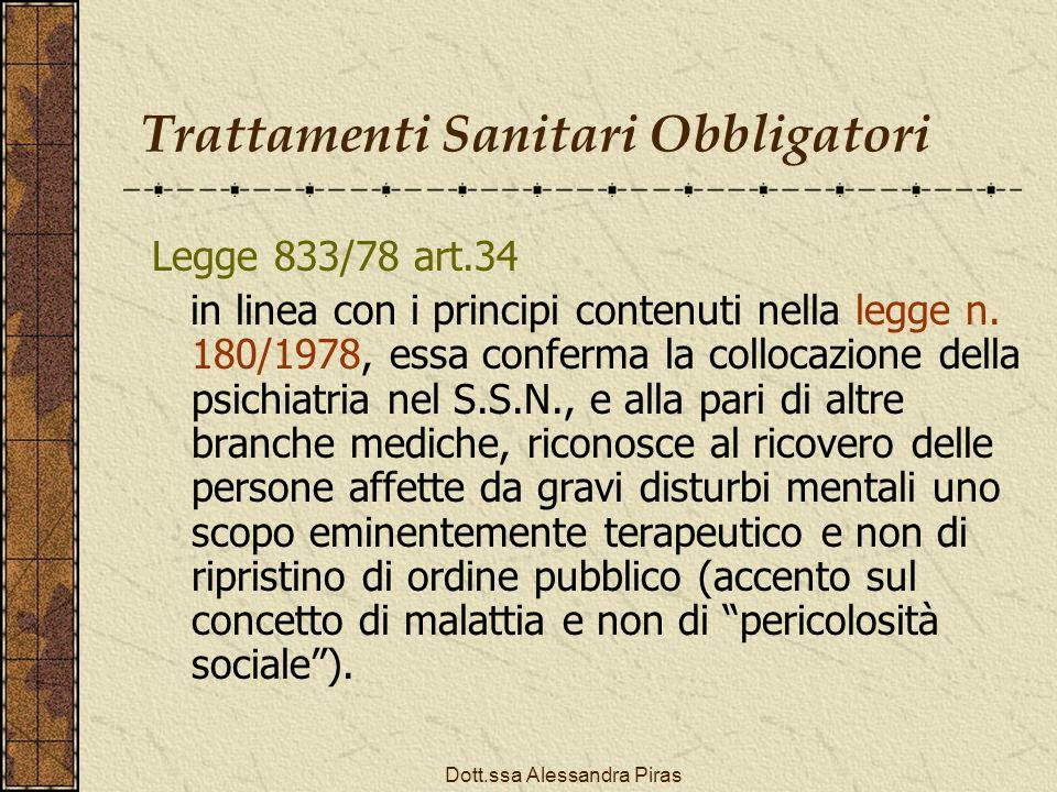 Trattamenti Sanitari Obbligatori Legge 833/78 art.34 in linea con i principi contenuti nella legge n. 180/1978, essa conferma la collocazione della ps