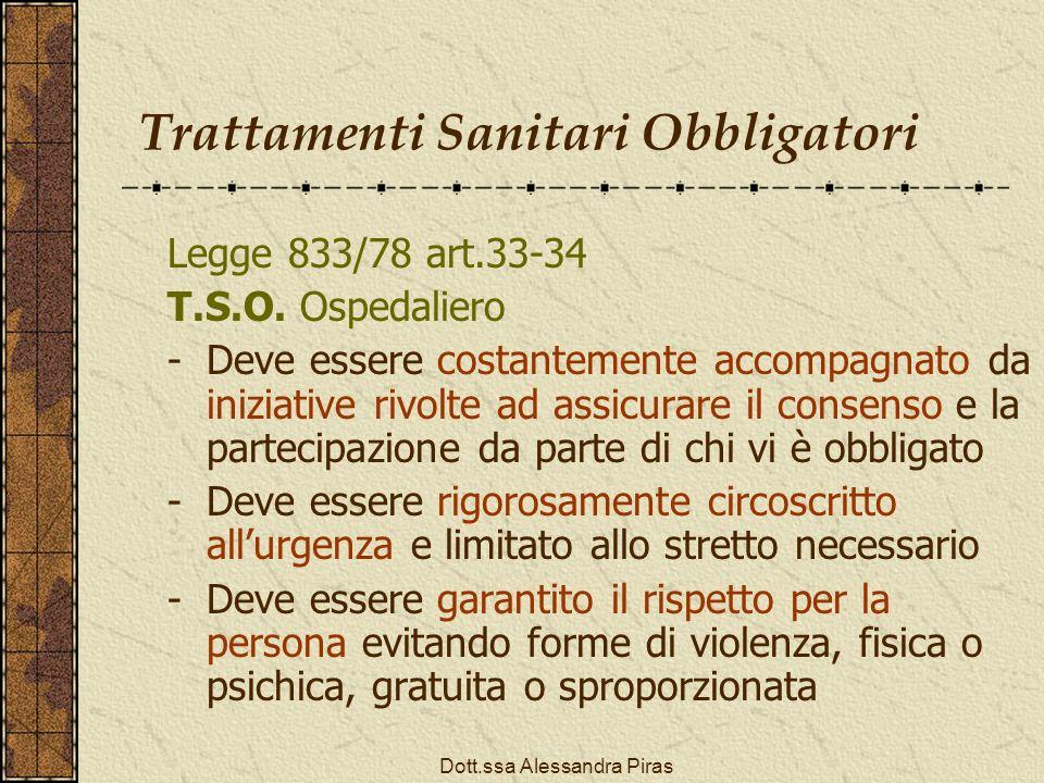 Trattamenti Sanitari Obbligatori Legge 833/78 art.33-34 T.S.O. Ospedaliero -Deve essere costantemente accompagnato da iniziative rivolte ad assicurare