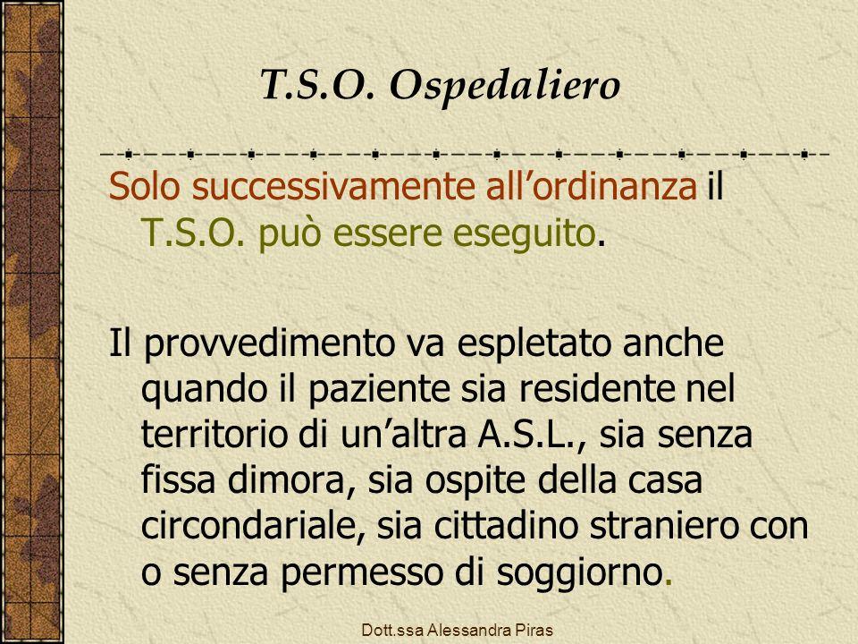 T.S.O. Ospedaliero Solo successivamente allordinanza il T.S.O. può essere eseguito. Il provvedimento va espletato anche quando il paziente sia residen