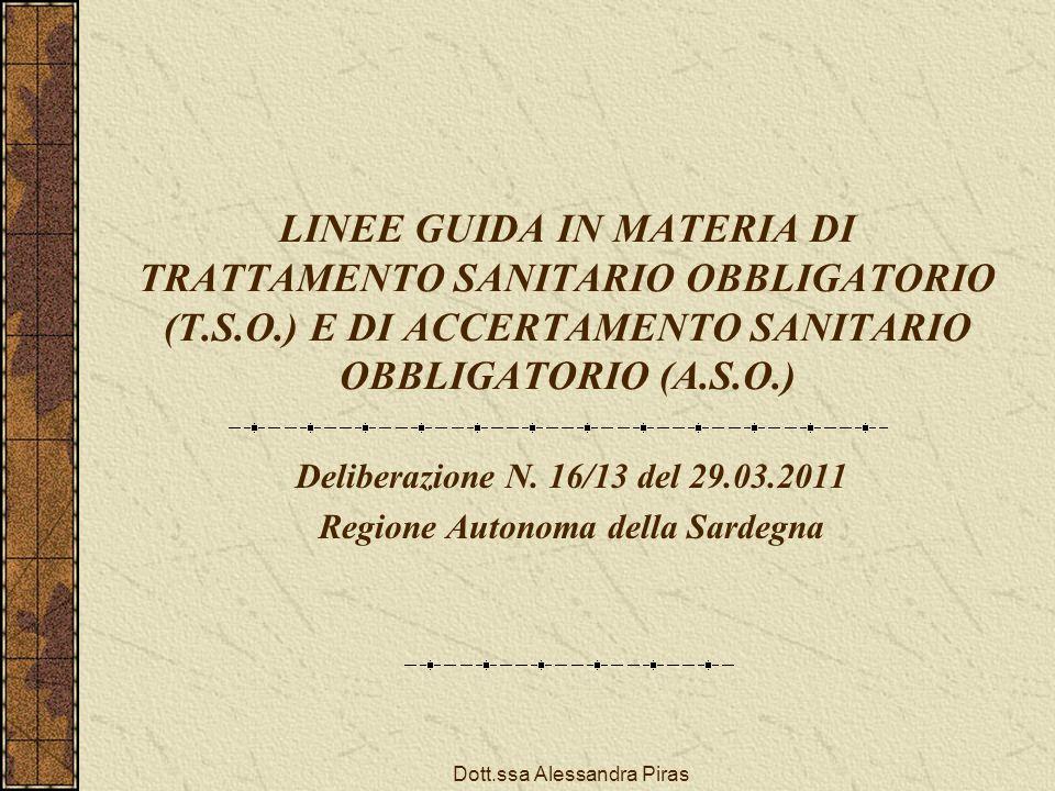 LINEE GUIDA IN MATERIA DI TRATTAMENTO SANITARIO OBBLIGATORIO (T.S.O.) E DI ACCERTAMENTO SANITARIO OBBLIGATORIO (A.S.O.) Deliberazione N. 16/13 del 29.
