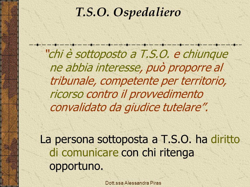 T.S.O. Ospedaliero chi è sottoposto a T.S.O. e chiunque ne abbia interesse, può proporre al tribunale, competente per territorio, ricorso contro il pr
