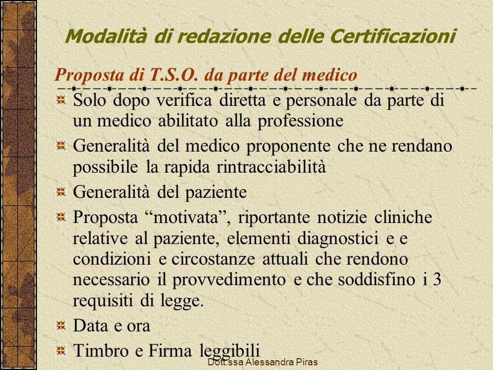 Modalità di redazione delle Certificazioni Proposta di T.S.O. da parte del medico Solo dopo verifica diretta e personale da parte di un medico abilita