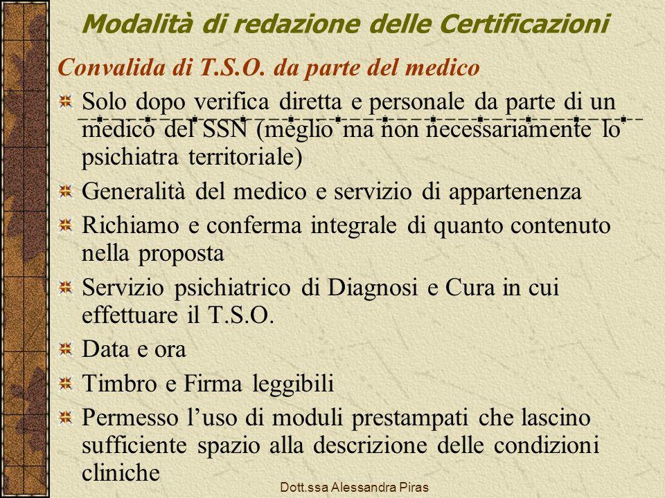 Modalità di redazione delle Certificazioni Convalida di T.S.O. da parte del medico Solo dopo verifica diretta e personale da parte di un medico del SS