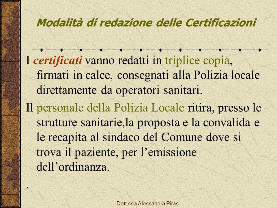 Modalità di redazione delle Certificazioni I certificati vanno redatti in triplice copia, firmati in calce, consegnati alla Polizia locale direttament