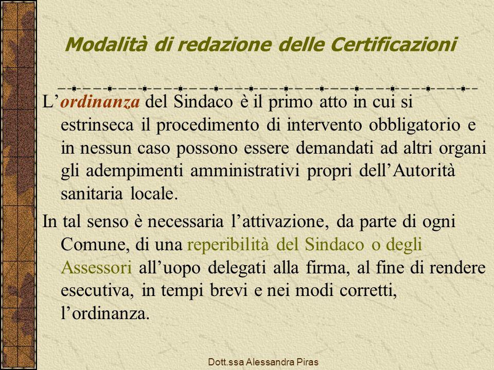Modalità di redazione delle Certificazioni Lordinanza del Sindaco è il primo atto in cui si estrinseca il procedimento di intervento obbligatorio e in