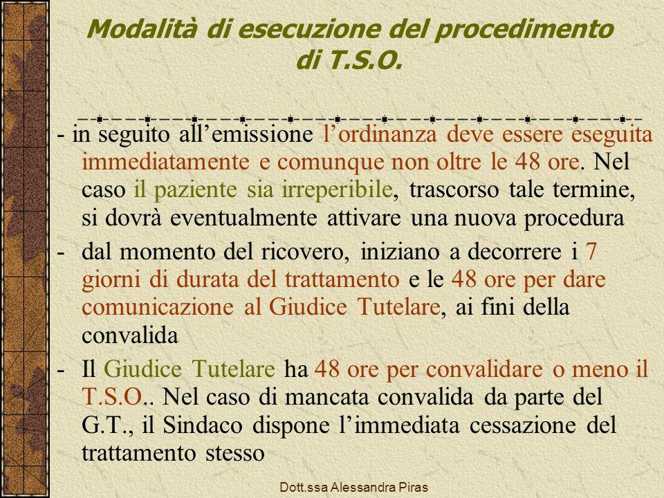 Modalità di esecuzione del procedimento di T.S.O. - in seguito allemissione lordinanza deve essere eseguita immediatamente e comunque non oltre le 48