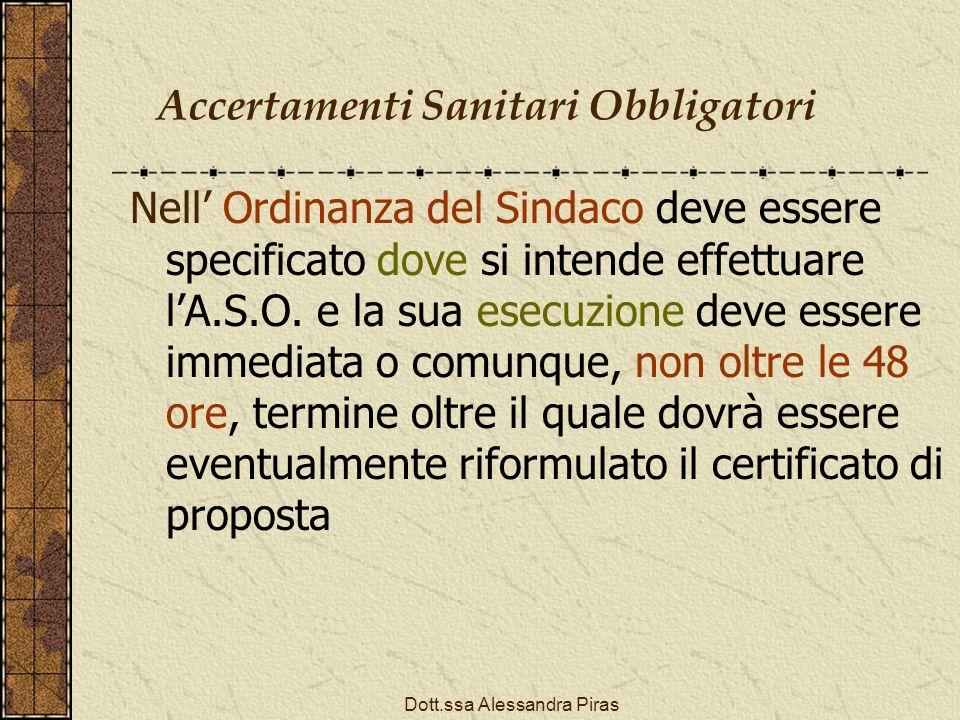 Accertamenti Sanitari Obbligatori Nell Ordinanza del Sindaco deve essere specificato dove si intende effettuare lA.S.O. e la sua esecuzione deve esser