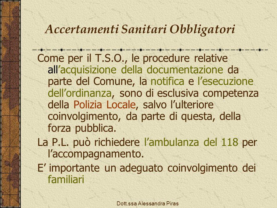 Accertamenti Sanitari Obbligatori Come per il T.S.O., le procedure relative allacquisizione della documentazione da parte del Comune, la notifica e le