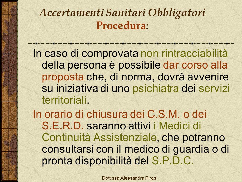Accertamenti Sanitari Obbligatori Procedura : In caso di comprovata non rintracciabilità della persona è possibile dar corso alla proposta che, di nor